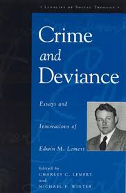 crime and deviance essays and innovations of edwin m lemert  essays and innovations of edwin m lemert