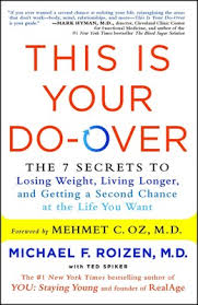 This Is Your Do-Over | Book by <b>Michael F</b>. <b>Roizen</b>, Mehmet Oz, Ted ...