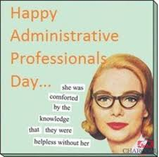 Administative Day Wednesday April 26th Is Administrative Professionals Day