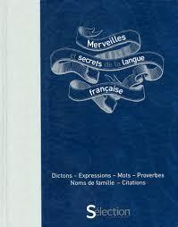 Merveilles Et Secrets De La Langue Française Dictons Expressions