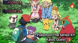 Pokemon The series XY: kalos Quest   season 18 episode 28