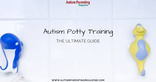 Autism Potty Training The Ultimate Guide Autism Parenting Magazine