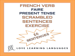 GCSE FRENCH: French scrambled sentences exercise - FAIRE PRESENT ...