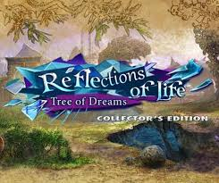 REFLECTIONS OF LIFE: TREE OF DREAMS - Collector's Edition