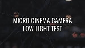 Blackmagic Micro Cinema Camera Low Light Blackmagic Micro Cinema Camera Low Light Test Studio96
