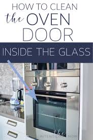 how to clean the glass oven door inside the glass
