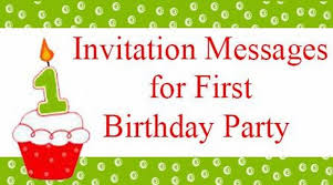 Invitation Messages For First Birthday Party