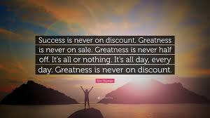 "Eric Thomas Quotes Unique Eric Thomas Quote ""Success Is Never On Discount Greatness Is Never"