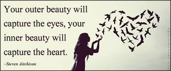 Popular Beauty Quotes Best of Your Outer Beauty Will Capture The Eyes Your Inner Beauty Will