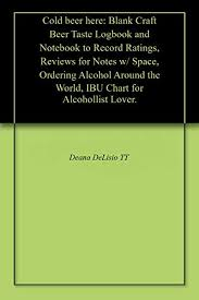 Ibu Chart Cold Beer Here Blank Craft Beer Taste Logbook And Notebook