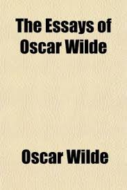 essays of oscar wilde essay index reprint series  9781151197566 the essays of oscar wilde