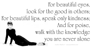 Audrey Hepburn Quote For Beautiful Eyes Best Of For Beautiful Eyes Look For The Good In Others