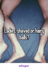 Shaved or hairy balls