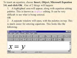 to insert an equation choose insert object microsoft equation 3 0 and