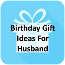 articles birthday gift ideas for husband