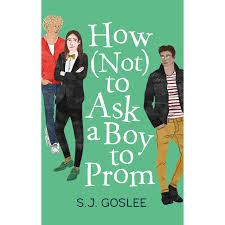How Not To Ask A Boy To Prom By Sj Goslee