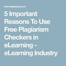 best plagiarism checker ideas check plagiarism  5 important reasons to use plagiarism checkers in elearning elearning industry