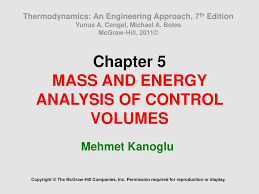 Chapter 5 MASS AND ENERGY ANALYSIS OF CONTROL VOLUMES - ppt download