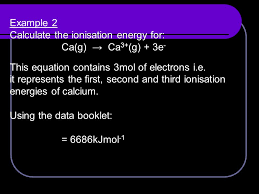example 2 calculate the ionisation energy for ca g ca 3