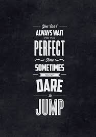 Dare To Jump Pictures Photos And Images For Facebook Tumblr Stunning Dare Quotes