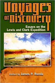 voyages of discovery essays on the lewis and clark expedition  voyages of discovery essays on the lewis and clark expedition james p ronda 9780917298455 amazon com books