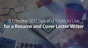 8 Effective Seo Tips And Tricks To Use For A Resume And Cover Letter