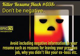 killer resume hacks epic cv killer resume hack 038 don t be negative