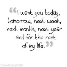 Quotes For My Love Unique I Want You For The Rest Of My Life Love Quotes Quotes Quote Quotes