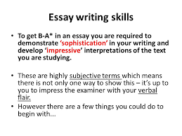 essay writing skills to get b a in an essay you are required to to get b a in an essay you are required to demonstrate sophistication in