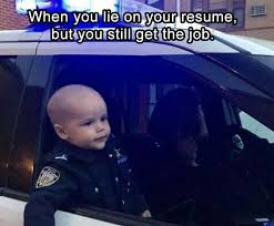 When You Lie On Your Resume But You Still Get The Job RealFunny Beauteous When You Lie On Your Resume