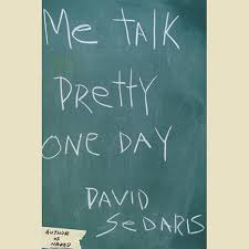 me talk pretty one day by david sedaris on itunes