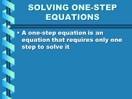 one step equations an equation is a statement that says two expressions are equalan equation