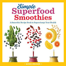 Smoothie Charts Example Simple Superfood Smoothies A Smoothie Recipe Book To