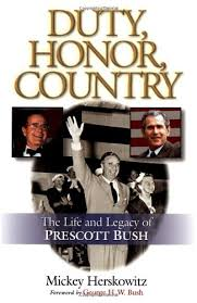 Duty, Honor, Country: The Life and Legacy of Prescott Bush: Herskowitz,  Mickey: 0031869000009: Amazon.com: Books