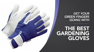 best gardening gloves. Get Your Green Fingers Going \u2013 With The Best Gardening Gloves