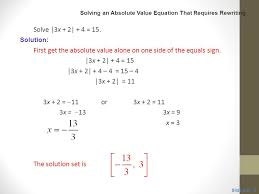 first get the absolute value alone on one side of the equals sign