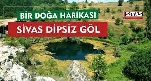 dipsiz göl nerede haberleri -Büyük Sivas Haber   Sivas Haberleri   Haberler