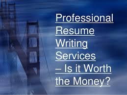 Professional Resume Writing Services  Is it Worth the Money?