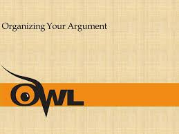 organizing your argument ppt  organizing your argument