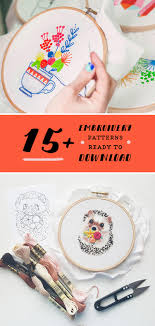 Free Embroidery Designs To Print 15 Hand Embroidery Patterns Ready For You To Download And Sew