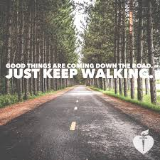 Just Keep Walking Motivation Quote Words To Live By Walking