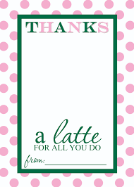 printable cards templates anuvrat info teacher appreciation gift idea thanks a latte printable