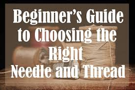 Sewing Machine Needle And Thread Chart Beginners Guide To Choosing The Right Needle And Thread
