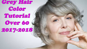 60 Hair Style grey hair color tutorial over 60 for 2017 2018 grey hairstyles 3123 by wearticles.com