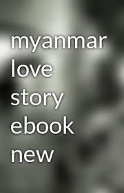 myanmar love story ebook new by zawmobile