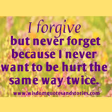 Forgive And Forget Quotes Fascinating Forgive But Never Forget Wisdom Quotes Stories