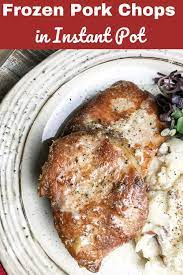 You can make these amazing boneless pork chops in the instant pot. Frozen Pork Chops In Instant Pot Pork Chops Instant Pot Recipe Cooking Frozen Pork Chops Instant Pot Pork