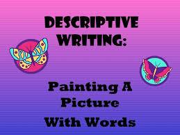descriptive writing thabet descriptive writing painting a picture words