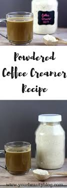 homemade powdered creamer recipe 8 flavored creamer recipes