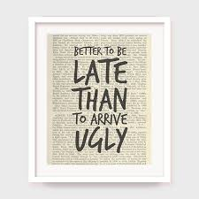 printable bathroom art. Beautiful Bathroom Printable Bathroom Art Better To Be Late Than To Arrive Ugly  Wall Decor Washroom Art Inside E